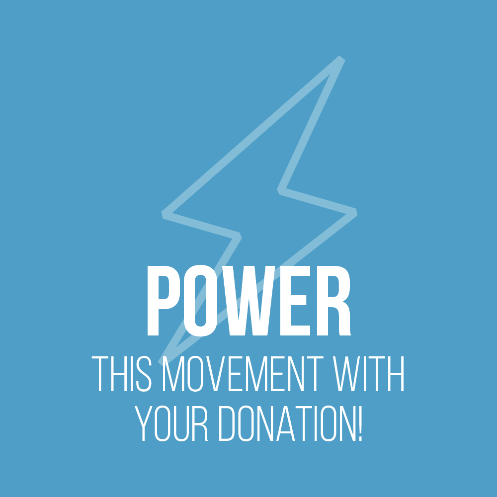 Power this Movement with Your Donation